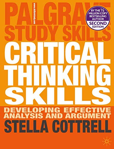 Critical Thinking Skills: Developing Effective Analysis and Argument by Stella Cottrell