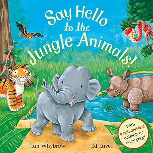 Say Hello to the Jungle Animals! by Ian Whybrow