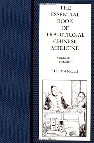 The Essential Book of Traditional Chinese Medicine: v. 1: Theory by Liu Yanchi