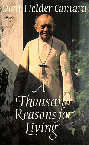 A Thousand Reasons for Living by Helder Camara