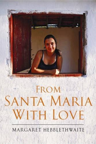 From Santa Maria with Love by Margaret Hebblethwaite