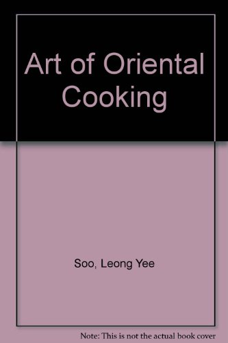 Art of Oriental Cooking by Leong Yee Soo