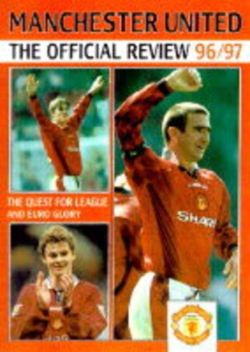Manchester United Football Club Official Review: 1996-97 by