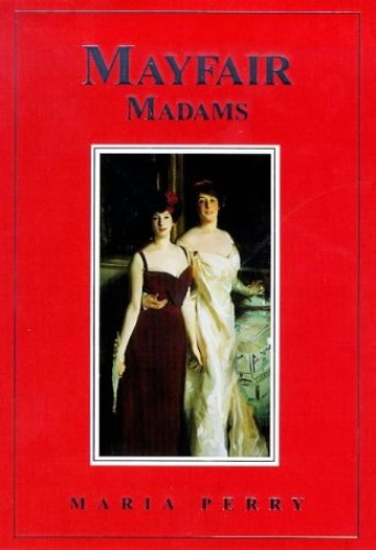 Mayfair Madams by Maria Perry