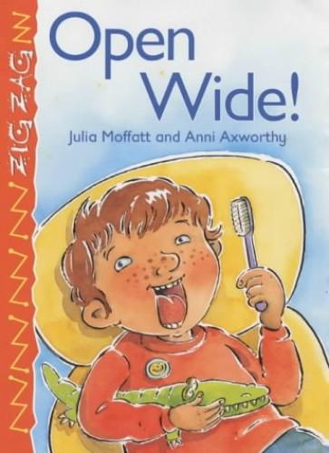 Open Wide! by Julia Moffatt