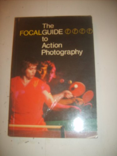 Focalguide to Action Photography by Don Morley