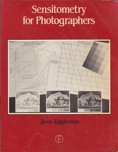 Sensitometry for Photographers by Jack Eggleston