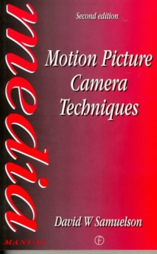 Motion Picture Camera Techniques by David W. Samuelson