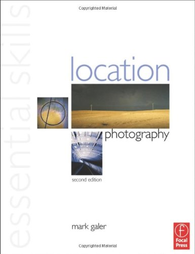 Location Photography: Essential Skills by Mark Galer