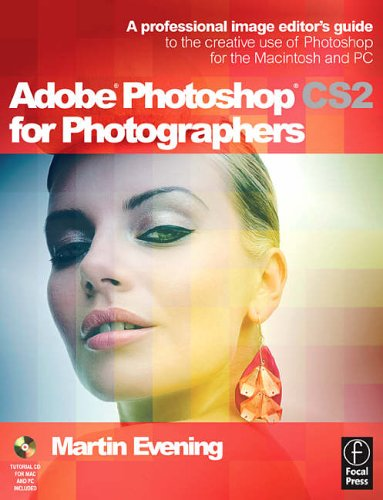 Adobe Photoshop CS2 for Photographers: A Professional Image Editor's Guide to the Creative Use of Photoshop for the Macintosh and PC by Martin Evening