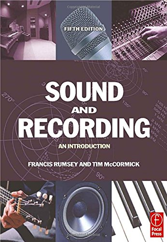 Sound and Recording: An Introduction by Francis Rumsey