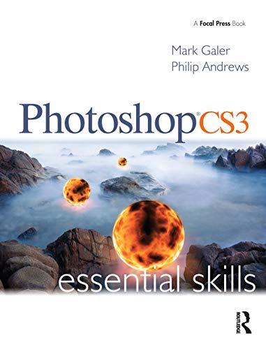 Photoshop CS3 Essential Skills by Mark Galer