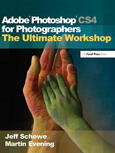 Adobe Photoshop CS4 for Photographers: The Ultimate Workshop by Martin Evening