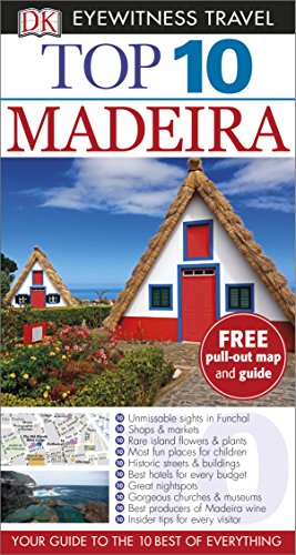 Dk Eyewitness Top 10 Travel Guide: Madeira by DK