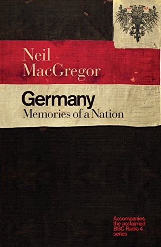 Germany: Memories of a Nation by Neil MacGregor