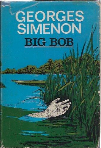 Big Bob by Georges Simenon