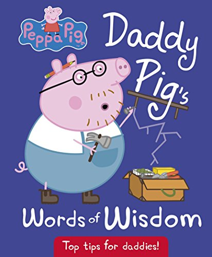 Daddy Pig's Words of Wisdom by