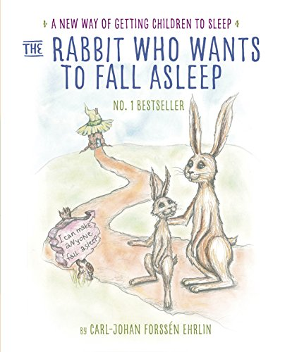 The Rabbit Who Wants to Fall Asleep: A New Way of Getting Children to Sleep by Carl-Johan Forssen  Ehrlin
