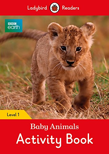 BBC Earth: Baby Animals Activity Book - Ladybird Readers Level 1 by