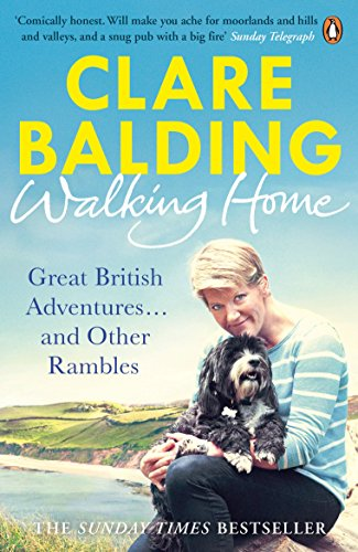 Walking Home: Great British Adventures ... and Other Rambles by Clare Balding