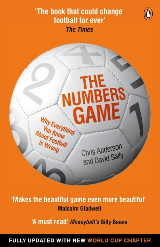 The Numbers Game: Why Everything You Know About Football is Wrong by Chris Anderson