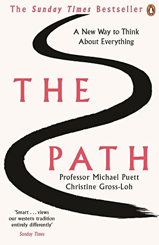 The Path: A New Way to Think About Everything by Michael Puett