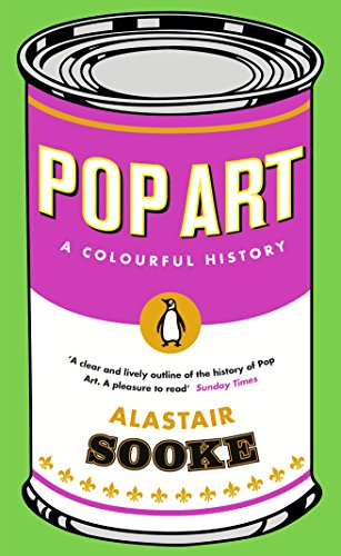 Pop Art: A Colourful History by Alastair Sooke
