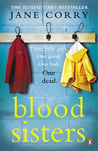 Blood Sisters: The #1 bestselling thriller from the Sunday Times bestselling author of My Husband's Wife by Jane Corry