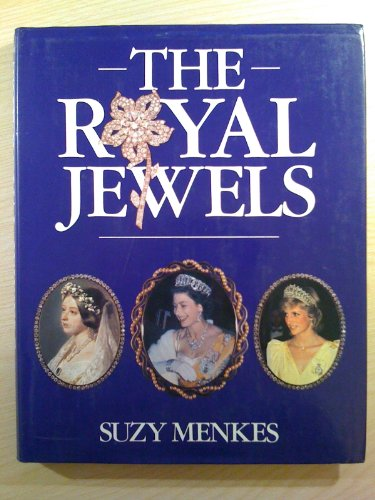 The Royal Jewels by Suzy Menkes