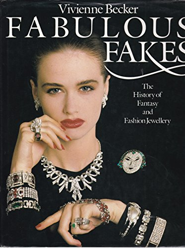Fabulous Fakes: History of Fantasy and Fashion Jewellery by Vivienne Becker