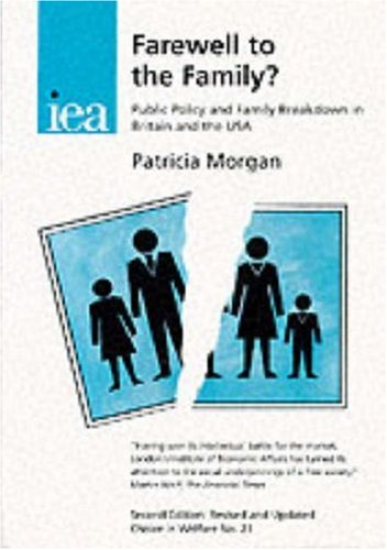 Farewell to the Family?: Public Policy and Family Breakdown in Britain and the USA by Patricia M. Morgan
