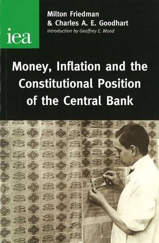 Money, Inflation and the Constitutional Position of Central Bank by Milton Friedman