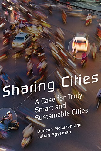 Sharing Cities: A Case for Truly Smart and Sustainable Cities by Duncan McLaren