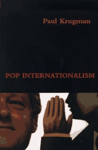 Pop Internationalism by Paul R. Krugman
