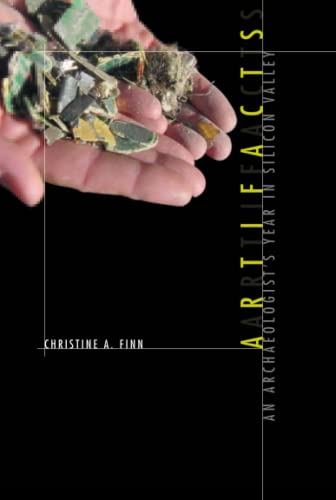 Artifacts: An Archaeologist's Year in Silicon Valley by Christine A. Finn
