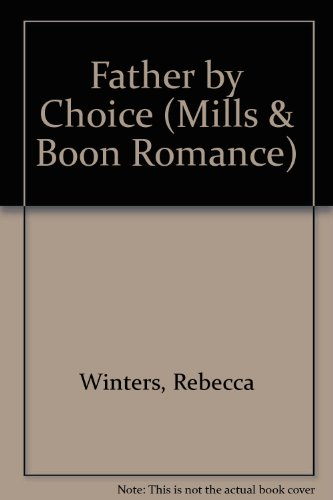Father by Choice by Rebecca Winters