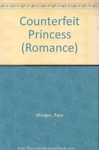 Counterfeit Princess by Raye Morgan