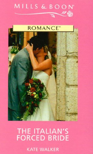 The Italian's Forced Bride by Kate Walker
