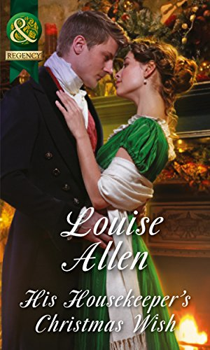 His Housekeeper's Christmas Wish (Lords of Disgrace, Book 1) by Louise Allen