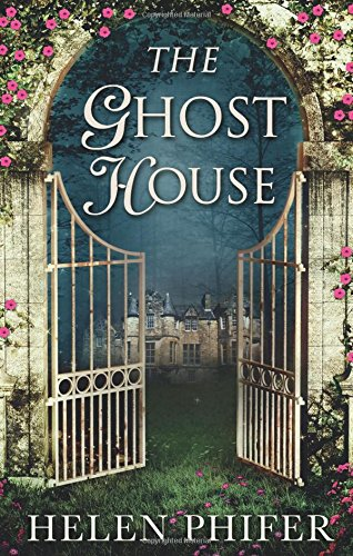 The Ghost House by Helen Phifer