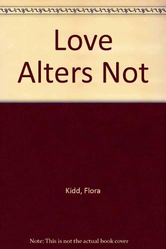 Love Alters Not by Flora Kidd