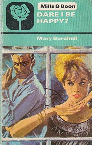 Dare I be Happy by Mary Burchell