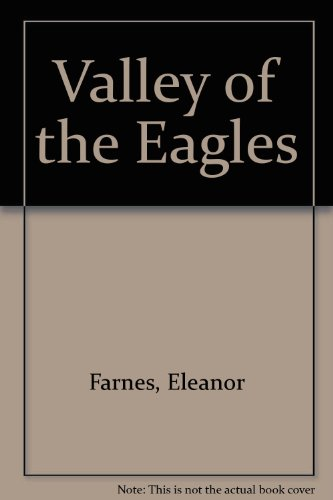 Valley of the Eagles by Eleanor Farnes