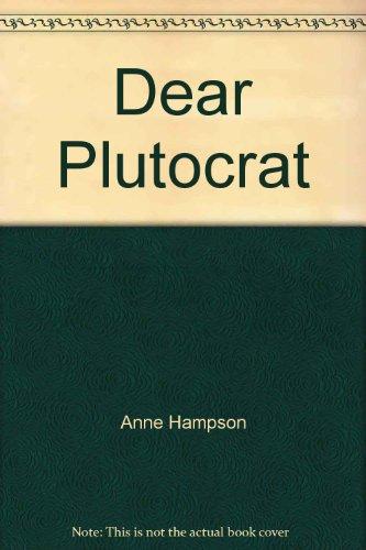 Dear Plutocrat by Anne Hampson