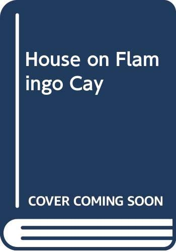 House on Flamingo Cay by Anne Weale