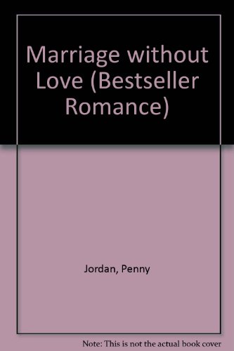 Marriage without Love by Penny Jordan
