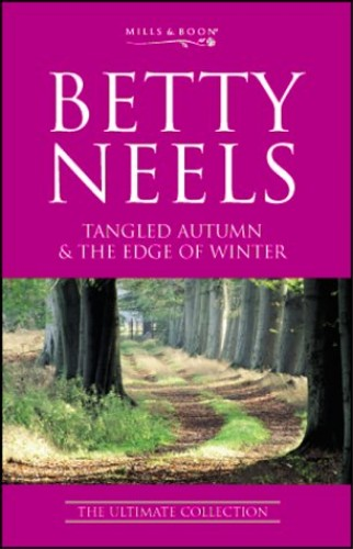Tangled Autumn: AND The Edge of Winter by Betty Neels