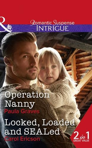 Operation Nanny: (Campbell Cove Academy, Book 4) / Locked, Loaded and Sealed (Red, White and Built, Book 1) by Paula Graves