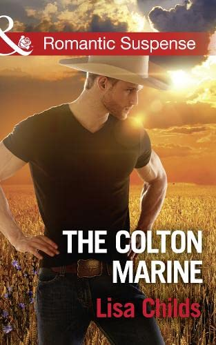 The Colton Marine (Mills & Boon Romantic Suspense) (The Coltons of Shadow Creek, Book 5) by Lisa Childs