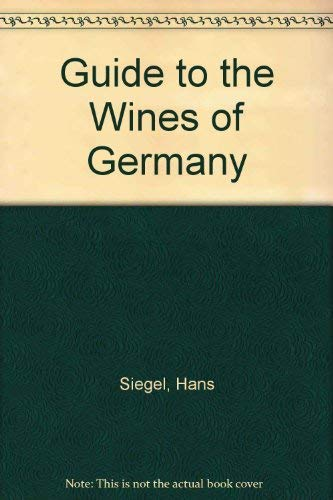 Guide to the Wines of Germany by Hans Siegel